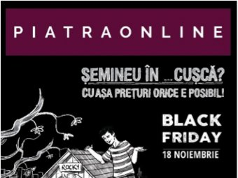 Black Friday pe piatraonline.ro