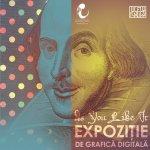 As You Like It, Expozitie de Grafica Digitala pe teme shakespeariene