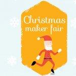 Christmas Maker Fair va avea loc intre 15 si 17 decembrie la Industria Bumbacului