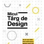 Micul Targ de Design va avea loc pe 26 si 27 mai la Nod Makerspace