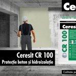 Noul Ceresit CR 100 – Hidroizolatie si protectie pentru beton