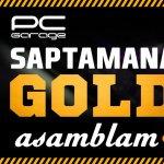 PC Garage anunta o saptamana Gold